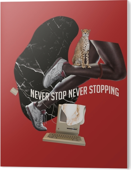 Never stop. Never give up. Acrylic Print - Motivations