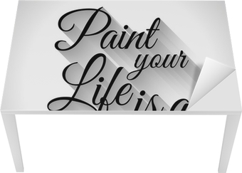 Scrivania Paint Your Life.Typo Inspirational Paint Your Life E Una Pittura