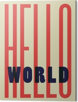 Hello World Aluminium Print (Dibond)
