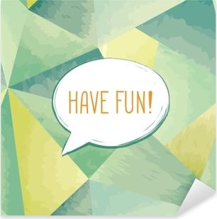 Pixerstick Aufkleber Spaß haben, Sprechblase zu beschriften. lustiges Zeichen. Party Einladung.p