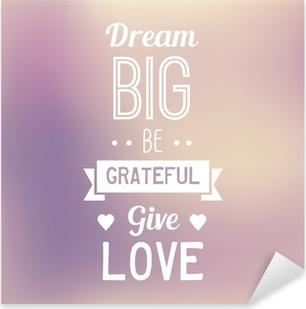 Autocolante Pixerstick Typo Quote Background - Dream Big