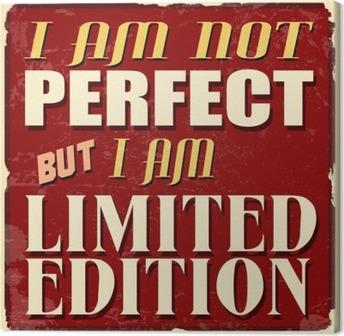 Canvas Ik ben niet perfect, maar ik ben limited edition poster