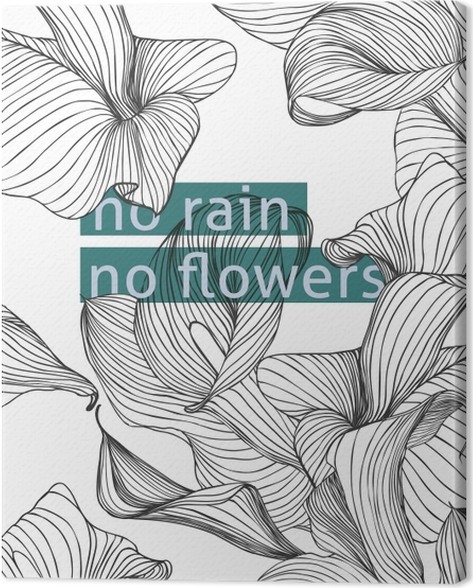 Canvas No rain, no flowers -