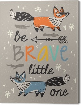 Be brave poster for children with foxes in cartoon style Canvas Print