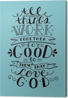 Bible lettering Everything goes for good to them that love God Canvas Print