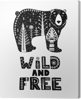 Black and white card with Lettering and Bear in Scandinavian style. Creative poster with animal and phrase. Vector illustration. Canvas Print