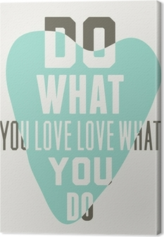 Do what you love love what you do. Background of blue hearts Canvas Print