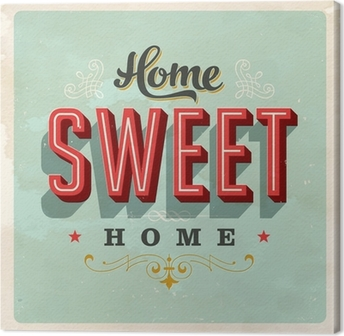 Home Sweet Home - Vector EPS10. Grunge effects can be removed Canvas Print
