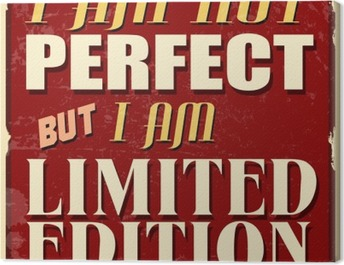 I am not perfect but I am limited edition poster Canvas Print