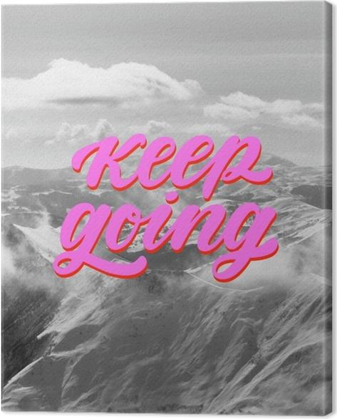 Keep going Canvas Print - Motivations