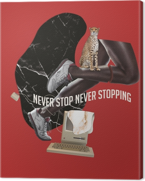 Never stop. Never give up. Canvas Print - Motivations