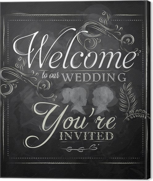 Wedding lettering Welcome to our wedding chalk Canvas Print • Pixers ...