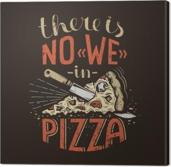 Canvas Retro belettering is er geen wij in pizza op een donkere achtergrond. versleten grunge-textuur op een aparte laag en kan gemakkelijk worden uitgeschakeld.