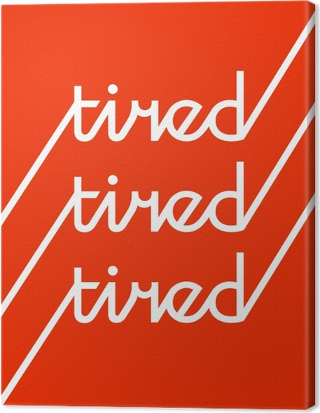 Canvas Tired -