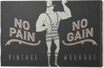 "Canvas Uitstekende affiche met circus sterke man en de slogan: ""no pain no gain"""