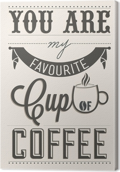 Canvas You Are My Favorite Kopje Koffie Typographical Achtergrond