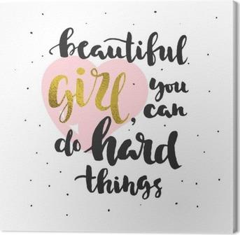 Canvastavla Citat om att tro på sig själv (för flickor)