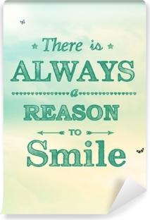 Carta da Parati in Vinile C'è sempre una ragione per sorridere!