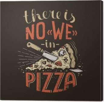 Cuadro en Lienzo Letras retro no hay nosotros en pizza sobre un fondo oscuro. textura grunge desgastada en una capa separada y se puede desactivar fácilmente.