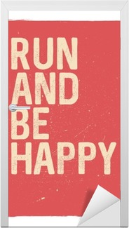 Run and be happy motivational phrase unusual gym poster design run and be happy motivational phrase unusual gym poster design marathon inspiration running inspiration typographic concept inspiring and motivating publicscrutiny Choice Image