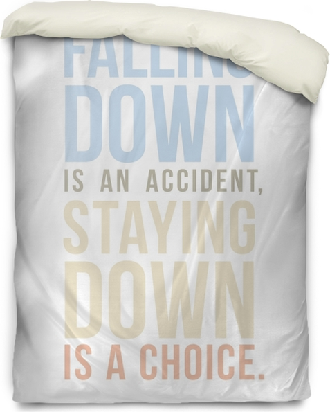 Falling down is an accident. Staying down is a choice. Duvet Cover - Motivations