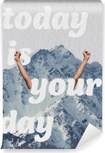 Vinyl Fotobehang Vandaag is jouw dag