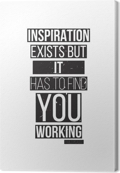 Inspiration eksisterer, men det skal finde dig i arbejde. Pablo Picass Fotolærred - Forretningskoncepter