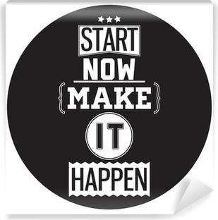 Fotomural Estándar Diseño del cartel tipográfico - Iniciar ahora. Haz que suceda