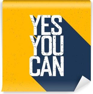 """Vinyl-Fototapete Motivierend Plakat mit Schriftzug """"Yes You Can"""". Schatten, auf ihr"""