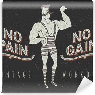 """Vinyl-Fototapete Weinlese-Plakat mit Zirkus starker Mann und Slogan: """"no pain no gain"""""""