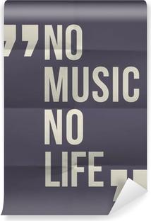 "Vinylová Fototapeta ""No music no life"" citace na složil v osmi papírové pozadí"