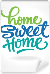 "Fototapeta zmywalna ""Home Sweet Home"" Napis ręka (vector)"