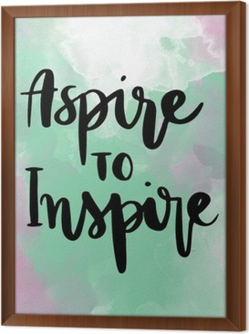 Aspire to inspire inspirational hand lettering message on colorful background Framed Canvas