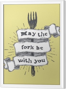 May the fork be with you. Kitchen and cooking food related, funny quote on hand drawn ribbon on yellow background. Vector vintage illustration. Framed Canvas