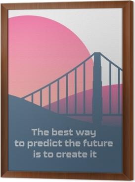 Ingelijst Canvas De beste manier om de toekomst te voorspellen, is door het zelf te maken.