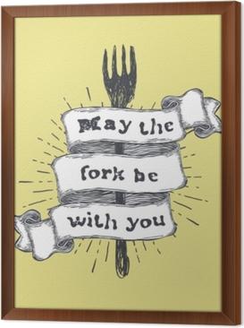 Haarukka voi olla sinun kanssasi. keittiö ja ruoanlaittoon liittyvät elintarvikkeet, hauska laina käsin piirretty nauha keltaisella pohjalla. vektori vuosikerta kuva. Kehystetty kangaskuva