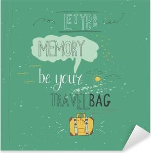 Pixerstick-klistremerke La minnet være din reisepose. Vintage vektor inspirerende og motiverende plakat med sitat. Livsstilskonsept. T-skjorte, kortdesign eller hjemmeinnredning element. Vector typografi