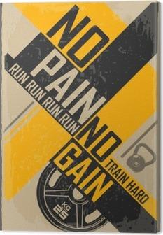 Leinwandbild Fitness typographischen Grunge-Plakat. Kein Schmerz kein Gewinn. Motivation und inspirierend Illustration.