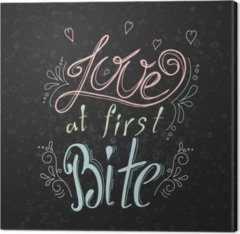 Leinwandbild Vector Zitat Hand typographische auf Tafel Hintergrund gezeichnet. Beschriftung: Liebe auf den ersten Biss. Bacery Sammlung. Poster mit greeting.Typographical Design mit kreativem Slogan