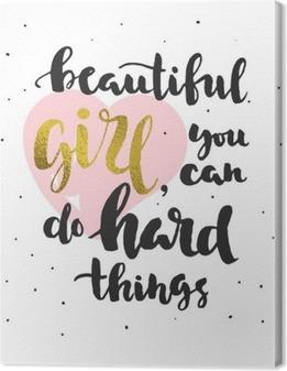 Leinwandbild Zitat über glauben an sich selbst (für Mädchen)