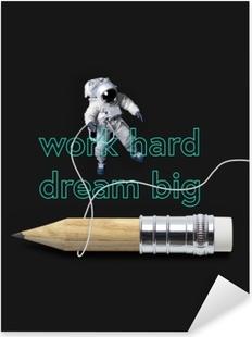 Nálepka Pixerstick Pracuj tvrdě, sni ve velkém