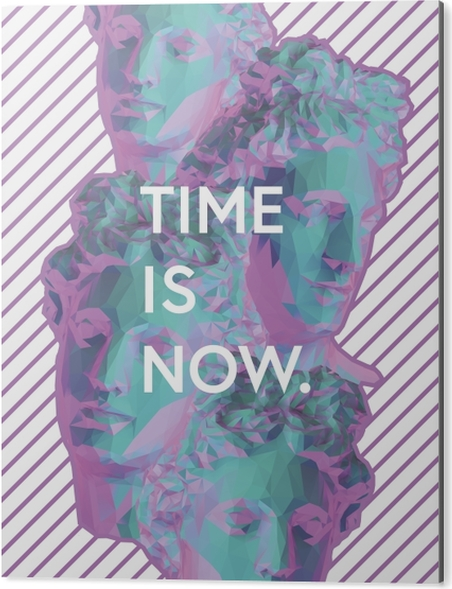 Obraz na Aluminium (Dibond) Time is now - Motywacyjne