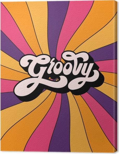 Obraz na płótnie Groovy - Motywacyjne