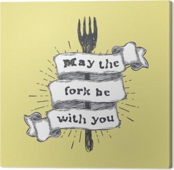 Obraz na płótnie Niech widelec będzie z tobą. kuchnia i gotowanie związane z żywnością, śmieszne cytat na rękę wyciągnąć wstążki na żółtym tle. vintage ilustracji wektorowych.