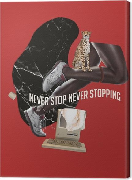 Obraz na płótnie Nigdy nie przestawaj. Nigdy się nie zatrzymuj. - Motywacyjne