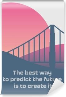 Papier peint autocollant Le meilleur moyen de prédire l'avenir est de le créer.