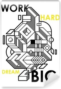 Papier Peint Autocollant Travaillez dur, rêvez en grand/