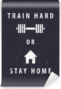 Papier Peint Lavable Entraîner dur ou rester à la maison, t-shirt, conception d'affiches, illustration vectorielle