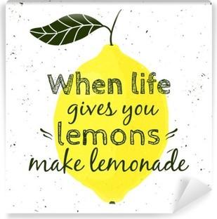 """Papier peint lavable Vector illustration avec du citron et citation de motivation """"Quand la vie vous donne des citrons, faire de la limonade». affiche typographique pour l'impression, t-shirt, carte de voeux."""