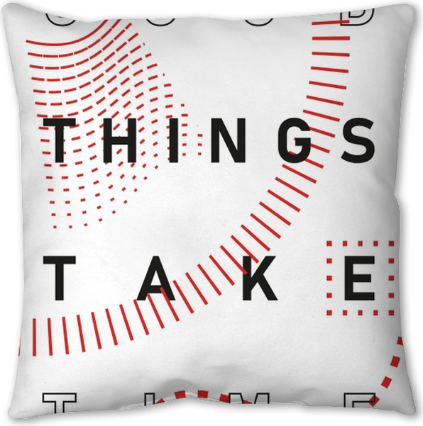 Good things take time Pillow Cover - Motivations